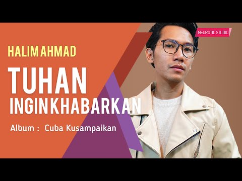 Halim Ahmad - Tuhan Ingin Khabarkan | Official Lyric Video