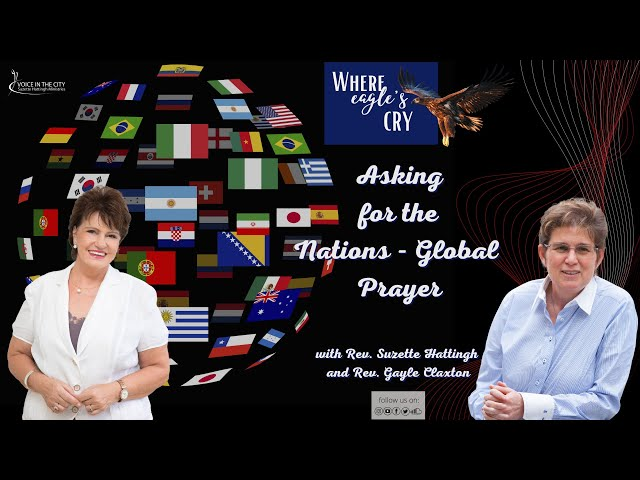 The Eagle's Cry - Global Prayer Meeting: Asking for the Nations | EP01
