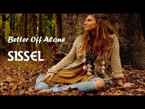 Better Off Alone - Sissel (tradução) HD