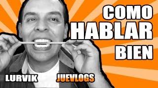 Cómo HABLAR Mejor BIEN y CLARO ? 5 TIPS Consejos / Español Ejercicios Lengua DICCIÓN  | @LuisLURVIK