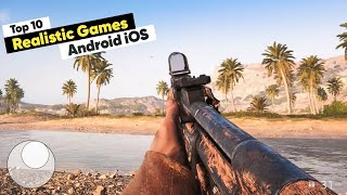 Top 10 Most Realistic Games for Your Android & iOS Devices!