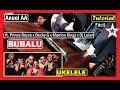 Cómo tocar BUBALU 🔥 Anuel AA   UKELELE   Tutorial x Prince Royce x Becky G x Mambo Kingz x Dj Luian