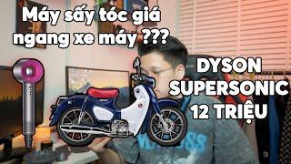 Mình Mua Máy Sấy Tóc Đắt Bằng Một Chiếc Xe Máy ???   Dyson SuperSonic