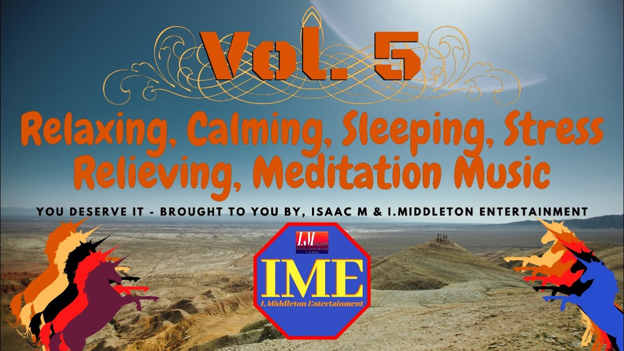 Calming & Relaxing Music Vol 5 - Isaac M & IME Music