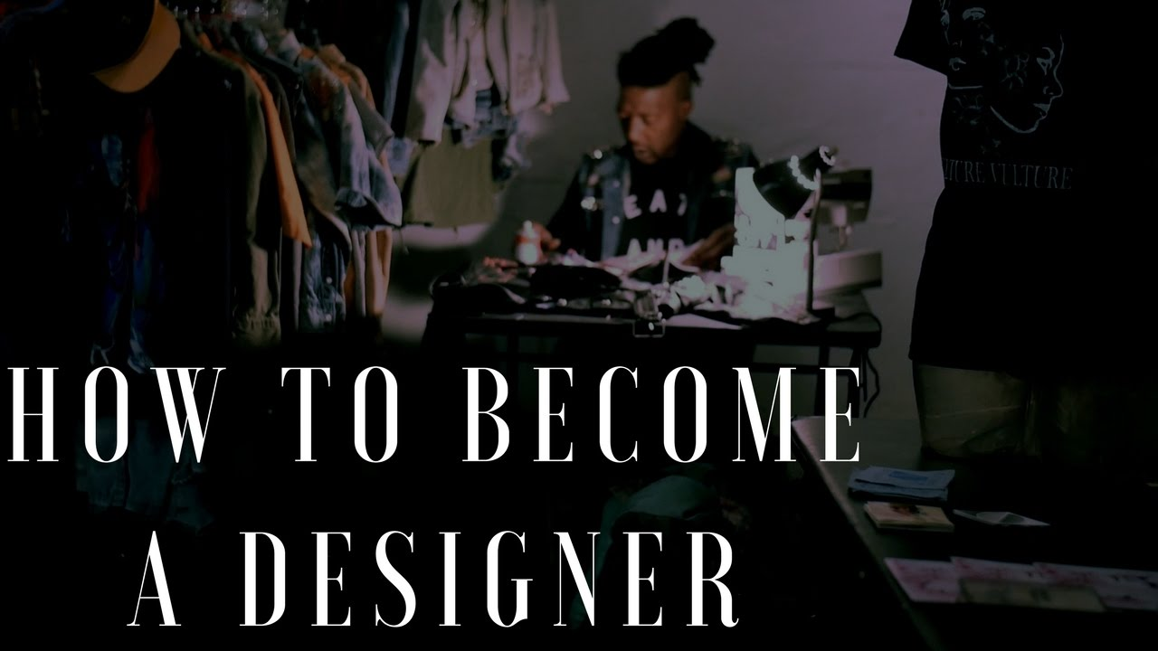How To Become A Fashion Designer Without A Degree In 2017 Diy Fashion Youtube