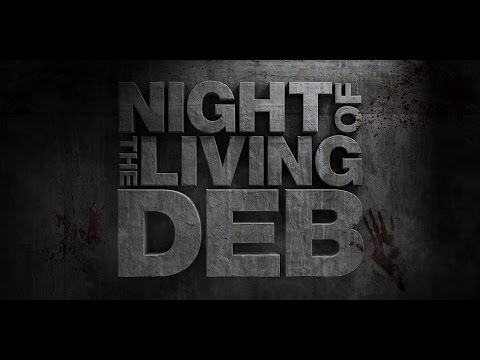 Night of the Living Deb - Official Trailer #1 (2016)