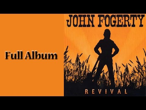 John Fogerty - Revival - Full Album