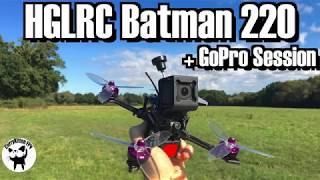 HGLRC Batman 220 - flying it with a GoPo