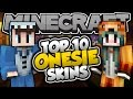 Top 10 Minecraft ONESIE SKINS! - Best Minecraft Skins