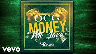 OCG - Money Mi Love (Official Audio)