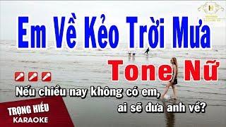 Karaoke Em Về Kẻo Trời Mưa Tone Nữ Nhạc Sống | Trọng Hiếu