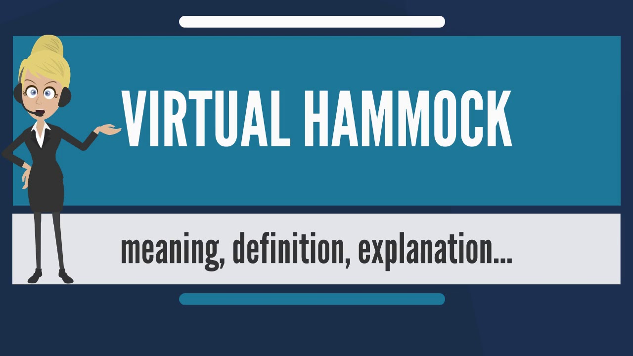 What Does VIRTUAL HAMMOCK Mean? VIRTUAL HAMMOCK Meaning U0026 Explanation