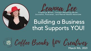 Coffee Breaks for Creatives: Building a Business that Supports YOU! with Leanna Lee