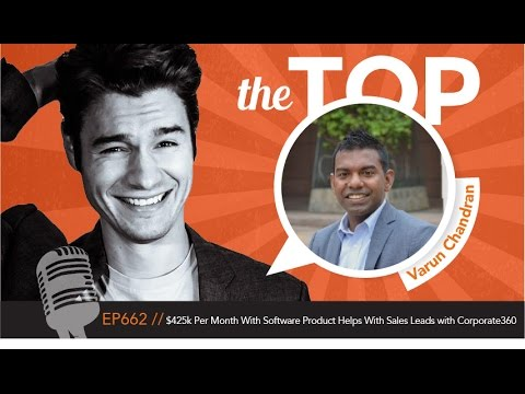 $425k Per Month With Software Product Helps With Sales Leads with Corporate360 CEO Varun Chandran