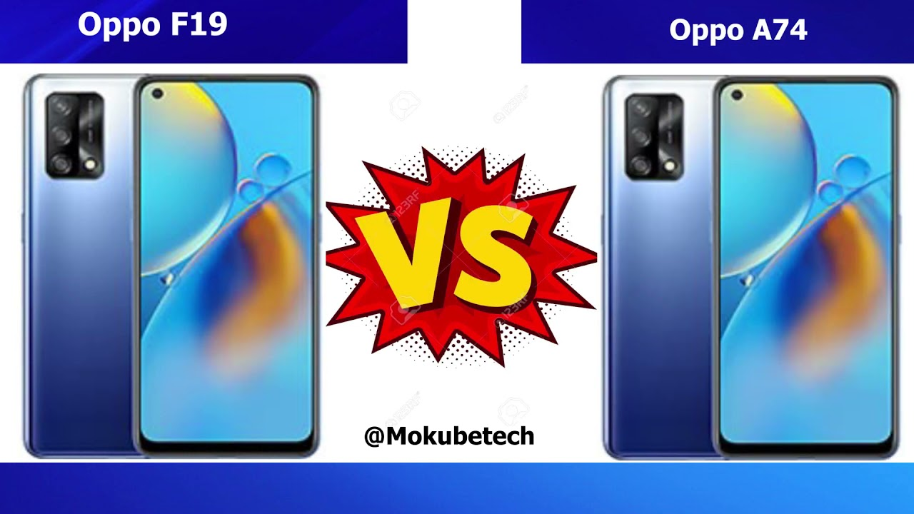 Download Oppo F19 Vs Oppo A74 Moble phone 5G
