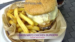 LEMON MAYO CHICKEN BURGER - لیمن میو چکن برگر - नींबू मेयो चिकन बर्गर   *COOK WITH FAIZA*