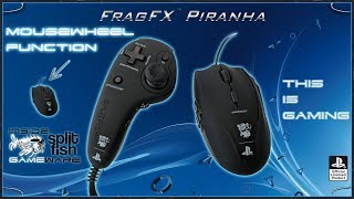 MOUSEWHEEL FUNTIONS [ENGLISH] - SUPPORT VIDEO FRAGFX PIRANHA PS4 - SPLITFISH GAMEWARE