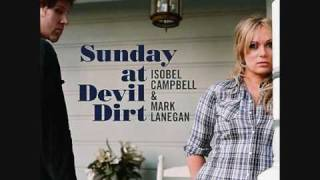 Mark Lanegan & Isobel Campbell- Come On Over (Turn Me On) YouTube Videos