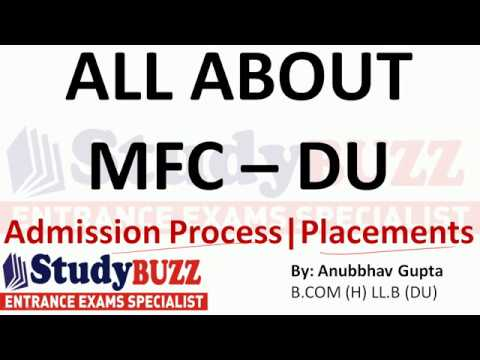 All about MFC- Delhi University | Admissions- Placements- Courses- Cut Offs
