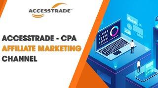 ACCESSTRADE - CPA Affiliate Marketing Channel