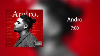 Download Andro - 7:00 Mp3 and Videos