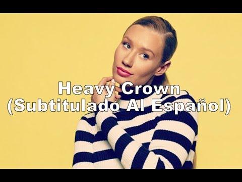 Iggy Azalea - Heavy Crown Feat Ellie Goulding (Subtitulada Al Español)