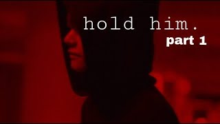 [Taehyung FF] hold him. | part 1  [Sensitive story]