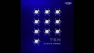 Mystic Crock - Ten (Continuous Mix)