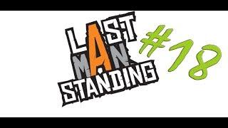 Last Man Standing #18. Сервера лагучие .