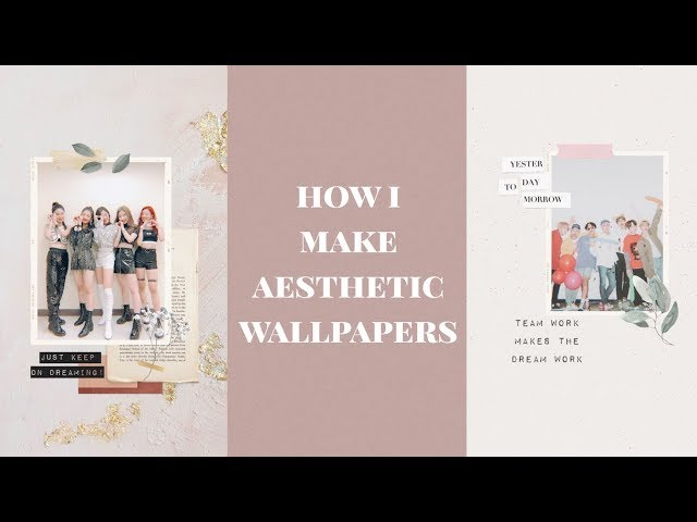 How I Make Aesthetic Wallpapers Youtube