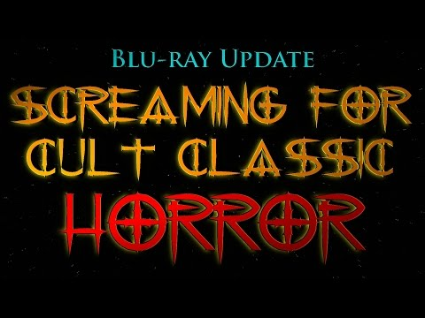 Screaming for Cult Classic Horror!  Blu-ray Update