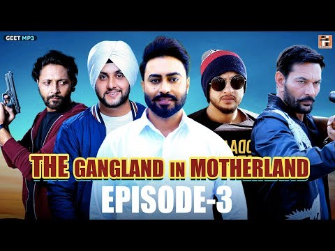 "Gangland in Motherland Episode 3 ""Laanedaar"" | Punjabi Web Series | Geet MP3"