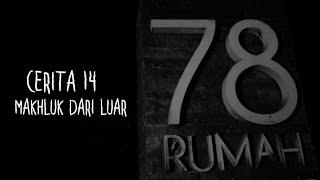 Cerita-14 Makhluk Dari Luar   Ghost Horror Story   Rumah 78