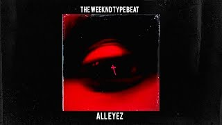 "(FREE) The Weeknd Type Beat ""All Eyez""   R&B Type Beat 2018"
