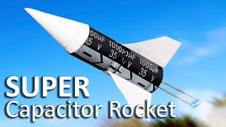 Super Capacitor Rocket thumbnail