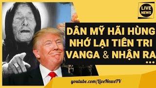 Dân Mỹ HÃI HÙNG Nhớ Lại Tiên Tri Vanga: Tổng Thống Donald Trump Sẽ Khiến Nước Mỹ Diệt Vong