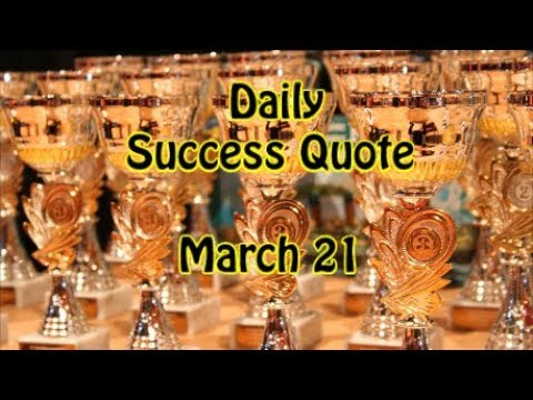 Daily Success Quote March 21