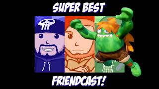 Super Best FriendCast #233 - Do NOT Shake Their Hands