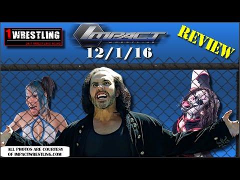 TNA IMPACT WRESTLING 12/1/16 REVIEW RECAP...