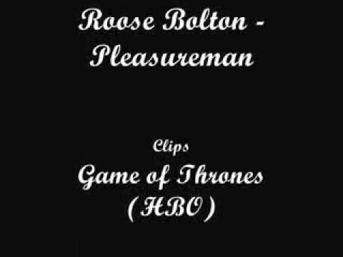 Roose Bolton - Pleasureman