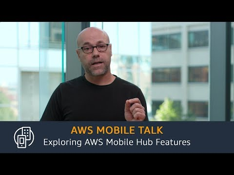 Exploring AWS Mobile Hub Features