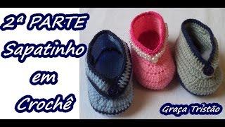 Diy – Como Fazer Sapatinho em Crochê – Bebê – Fácil – 2ª PARTE – Graça Tristão