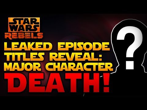 Star Wars Rebels Season 4 Title/Synopsis LEAKED! Reveals MAJOR CHARACTER DEATH (SPOILERS, DUH!)