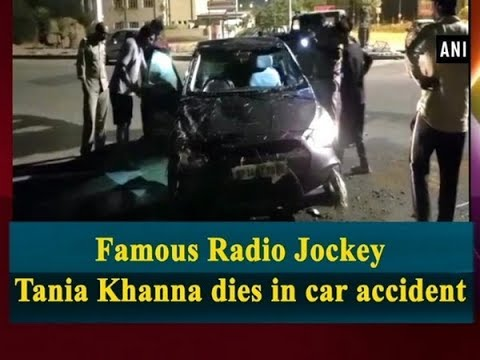 Famous Radio Jockey Tania Khanna dies in car accident - Uttar Pradesh News