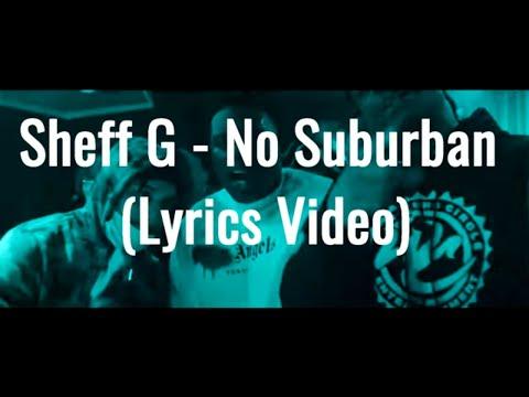 sheff-g---no-suburban,-pt.-2-(lyrics)