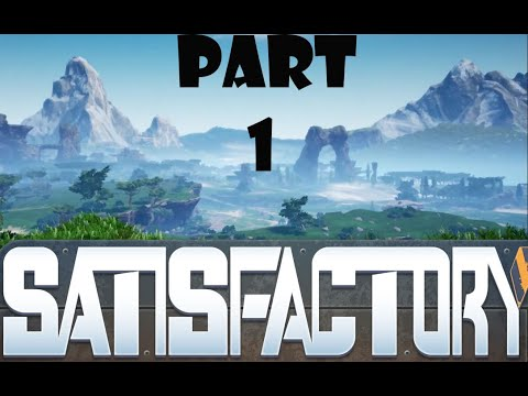 The Beautiful Outdoors!| Satisfactory- Part 1