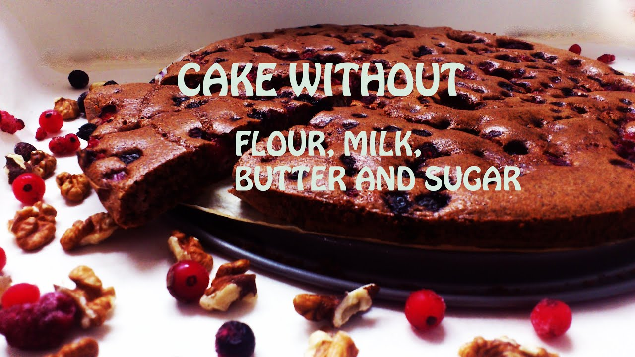 HEALTHY CAKE without flourbutter milk and sugar YouTube
