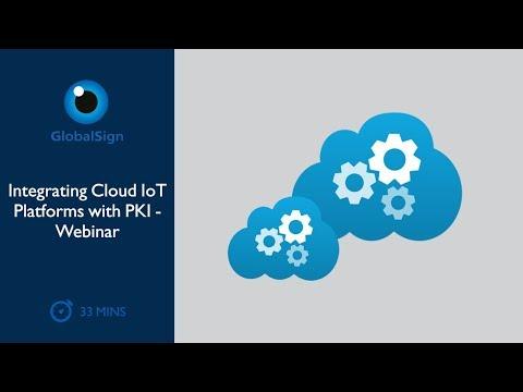 Integrating Cloud IoT Platforms with PKI   Webinar