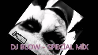 DJ BLOW  SPECİAL MİX