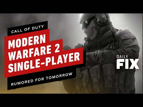 Is Modern Warfare 2's Remastered Campaign Releasing Tomorrow? - IGN Daily Fix